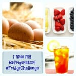 Day Four: 10 Things We Miss About Our Refrigerator! #FridgeChallenge